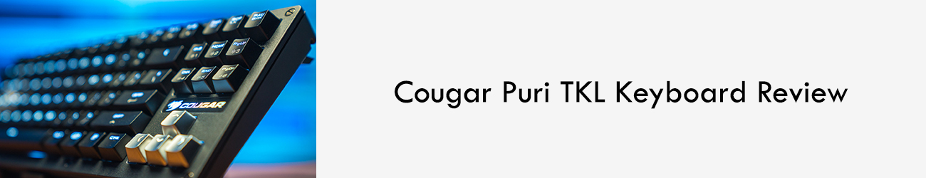 cougar-puri-TKL-keyboard-review-leo-parrill